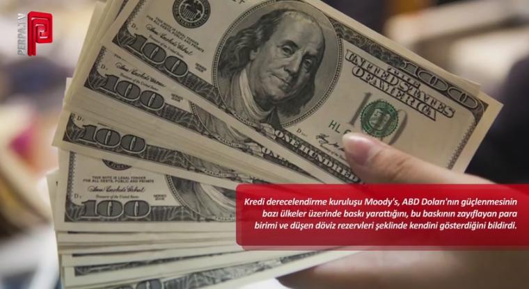 Moody's: Güçlü Dolar Türkiye'ye zarar veriyor
