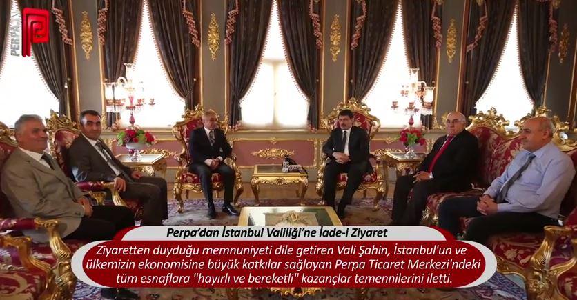 Perpa'dan İstanbul Valiliği'ne İade-i Ziyaret