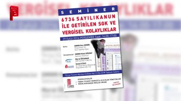 6736 Sayılı Kanun ile Getirilen SGK ve Vergisel Kolaylıklar Semineri
