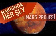 Mars Projesi Hakkında Her Şey