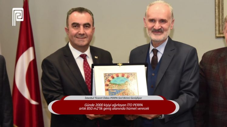 İstanbul Ticaret Odası PERPA Sicil Birimi Genişliyor