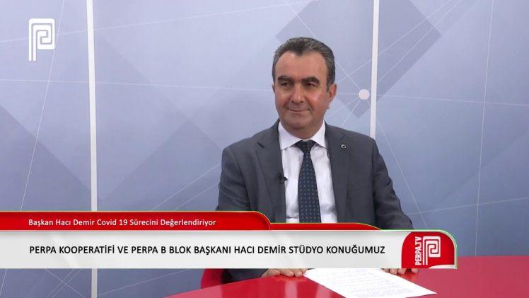 PERPA Başkanı Hacı Demir Covid 19 Sürecini Değerlendiriyor